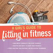 Cover art for A GIRL'S GUIDE TO FITTING IN FITNESS
