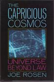 THE CAPRICIOUS COSMOS by Joe Rosen