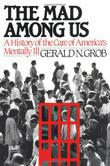 THE MAD AMONG US by Gerald N. Grob