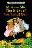 MINNIE AND MOO: THE NIGHT OF THE LIVING BED by Denys Cazet