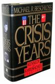 THE CRISIS YEARS by Michael R. Beschloss