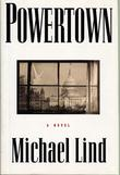 POWERTOWN by Michael Lind