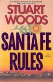 SANTE FE RULES by Stuart Woods