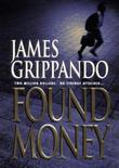FOUND MONEY by James Grippando