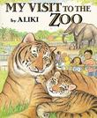 MY VISIT TO THE ZOO by Aliki