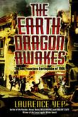 THE EARTH DRAGON AWAKES by Laurence Yep