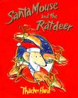 SANTA MOUSE AND THE RATDEER by Thacher Hurd
