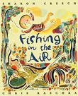 FISHING IN THE AIR by Sharon Creech