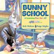 BUNNY SCHOOL by Rick Walton