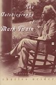 THE AUTOBIOGRAPHY OF MARK TWAIN by Charles Neider