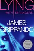 LYING WITH STRANGERS by James Grippando