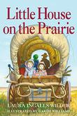 LITTLE HOUSE ON THE PRAIRIE by Garth Williams