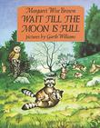 WAIT TILL THE MOON IS FULL by Garth Williams
