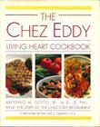 THE CHEZ EDDY LIVING HEART COOKBOOK by Jr. Gotto