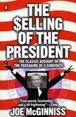 THE SELLING OF THE PRESIDENT by Joe McGinniss