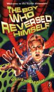 THE BOY WHO REVERSED HIMSELF by William Sleator