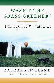 WASN'T THE GRASS GREENER?