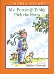 MR. PUTTER AND TABBY PICK THE PEARS by Cynthia Rylant
