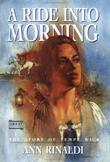 A RIDE INTO MORNING by Ann Rinaldi