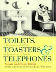 TOILETS, TOASTERS, AND TELEPHONES