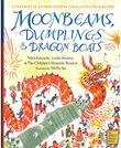 MOONBEAMS, DUMPLINGS & DRAGON BOATS by Nina Simonds