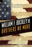 BROTHERS NO MORE by William F. Buckley Jr.