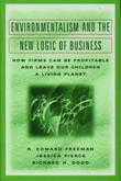 ENVIRONMENTALISM AND THE NEW LOGIC OF BUSINESS