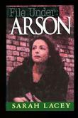 FILE UNDER: ARSON