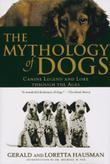 THE MYTHOLOGY OF DOGS