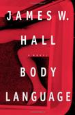 BODY LANGUAGE by James W. Hall