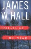 FORESTS OF THE NIGHT by James W. Hall