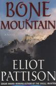 BONE MOUNTAIN by Eliot Pattison