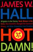 HOT DAMN by James W. Hall