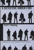 A DETECTIVE UNDER FIRE by H.R.F. Keating