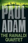 THE RAINALDI QUARTET by Paul Adam