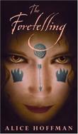 THE FORETELLING by Alice Hoffman