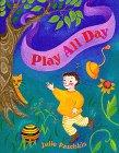 PLAY ALL DAY by Julie Paschkis