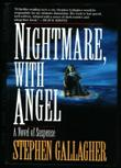 NIGHTMARE, WITH ANGEL by Stephen Gallagher