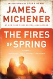 THE FIRES OF SPRING by James A. Michener