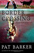 BORDER CROSSING by Pat Barker