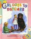 CARL GOES TO DAYCARE by Alexandra Day