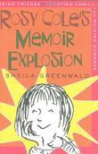 ROSY COLE'S MEMOIR EXPLOSION by Sheila Greenwald