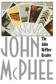 THE JOHN MCPHEE READER by John McPhee
