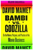 BAMBI VS. GODZILLA by David Mamet