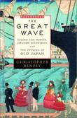 THE GREAT WAVE by Christopher Benfey