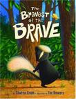 THE BRAVEST OF THE BRAVE by Shutta Crum