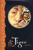 THE FIVE ANCESTORS #1: TIGER