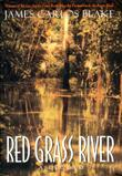 RED GRASS RIVER by James Carlos Blake