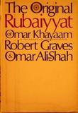 THE ORIGINAL RUBAIYYAT OF OMAR KHAYAAM by Robert Graves