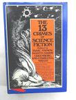 THE 13 CRIMES OF SCIENCE FICTION by Isaac Asimov